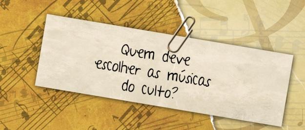 QuemDeveEscolherAsMusicas